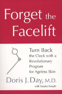Forget the Facelift By Day, Doris J./ Forsyth, Sondra